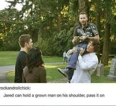 jared ❤ Guys this is a baby Jared holding a grown man on his shoulders can you imagine what he can do now that he is older and bigger?