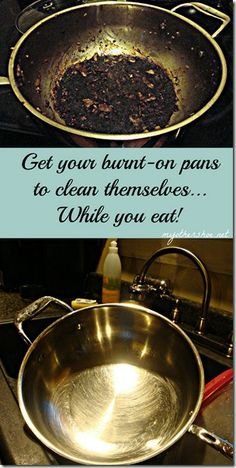 Get burnt on stainless steel pans clean while you eat, using only baking soda and water! Household Cleaning Tips, Cleaning Recipes, Cleaning Hacks, Cleaning Supplies, Household Chores, Household Cleaners, Diy Cleaners, Cleaners Homemade, Clean Pots