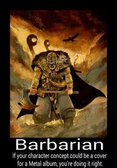 Barbarians...yeah, pretty much