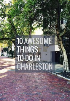10 Awesome Things to Do in Charleston