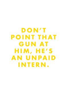 """Don't point that gun at him, he's an unpaid intern."" The Life Aquatic with Steve Zissou"