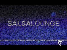 SALSA LOUNGE (+lista de reproducción)