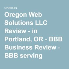 Oregon Web Solutions LLC Review - in Portland, OR - BBB Business Review - BBB serving Northwest