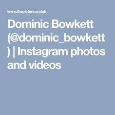 Dominic Bowkett (@dominic_bowkett) | Instagram photos and videos