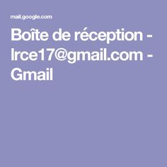 Boîte de réception - lrce17@gmail.com - Gmail