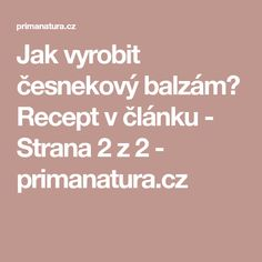 Jak vyrobit česnekový balzám? Recept v článku - Strana 2 z 2 - primanatura.cz
