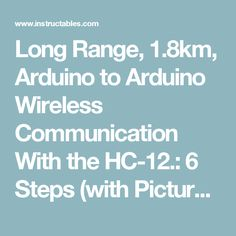 Long Range, 1.8km, Arduino to Arduino Wireless Communication With the HC-12.: 6 Steps (with Pictures)