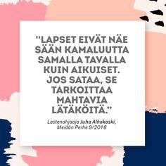 """Juha Alhokoski: """"Metsä on paras leikkipaikka"""" Carpe Diem Quotes"""