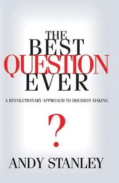 BARNES & NOBLE | The Best Question Ever by Andy Stanley, The Doubleday Religious Publishing Group | NOOK Book (eBook), Hardcover, Multimedia