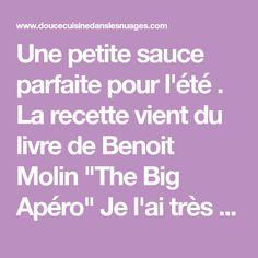"""Une petite sauce parfaite pour l'été . La recette vient du livre de Benoit Molin """"The Big Apéro"""" Je l'ai très peu changée: j'ai diminué les quantités et ajouté du piment d'Espelette -100g de fromage blanc -1/2 bouquet de cerfeuil -1/4 de bouquet d'estragon..."""