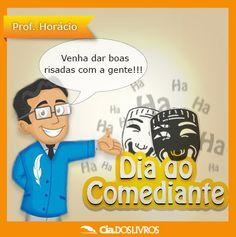#ProfHoraciohomenageia todos os Comediantes!!!    Eles nos brindam com seu senso de humor apurado e talento.   O Brasil costuma ser um grande celeiro de comediantes. Vamos lá, nos ajude nessa! Cite o nome do seu comediante favorito! Não importa a geração.