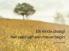 Elk einde draagt het zaad van een nieuw begin...