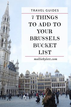 7 Things To Add To Your Brussels Bucket List. Grand place, maison dandoy, delirium, beer tasting, belgian chocolates, waffles, atomium etc! Find out what to do during your visit to Belgium, Europe