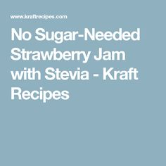 No sugar needed to make this delicious strawberry jam. Just stevia, special fruit pectin and three cups of ripe, juicy berries. Kraft Recipes, Strawberry Jam, Stevia, Vegan Gluten Free, Sugar, Porch Makeover, Canning, Front Porch, Skinny