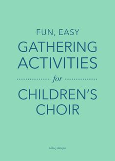Fun, easy gathering activities for children's choir | @ashleydanyew