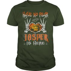 Halloween Shirts JASPER is here Name Halloween Tshirt #gift #ideas #Popular #Everything #Videos #Shop #Animals #pets #Architecture #Art #Cars #motorcycles #Celebrities #DIY #crafts #Design #Education #Entertainment #Food #drink #Gardening #Geek #Hair #beauty #Health #fitness #History #Holidays #events #Home decor #Humor #Illustrations #posters #Kids #parenting #Men #Outdoors #Photography #Products #Quotes #Science #nature #Sports #Tattoos #Technology #Travel #Weddings #Women