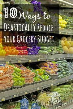 10 super easy ways to drastically lower your grocery budget! I've saved thousands of dollars doing these over the years. FANTASTIC ideas!