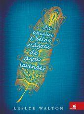 Estranhas e Belas Mágoas de Ava Lavender, As
