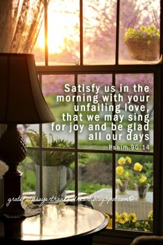 Psalm 90:14    Our mornings with Him
