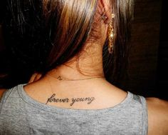 Tattoo - forever young (want on my collar bone) Short Quote Tattoos, Back Tattoos, Love Tattoos, Unique Tattoos, Beautiful Tattoos, Picture Tattoos, Body Art Tattoos, Small Tattoos, Girl Tattoos