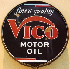Round sign for Vico Motor Oil.