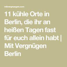 11 kühle Orte in Berlin, die ihr an heißen Tagen fast für euch allein habt   Mit Vergnügen Berlin