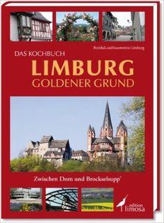 Das Kochbuch Limburg Goldener Grund: Zwischen Dom und Brockselsupp': Amazon.de: BezirksLandfrauenverein Limburg: Bücher