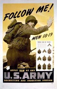 An U.S. Army recruiting poster. #WWII Proud of my father's service during WWII FREE INFO. MAKE MONEY ONLINE NOW! http://bigideamastermind.com/newmarketingidea?id=moemoney24