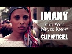 Imany - You Will Never Know (Clip Officiel) - YouTube
