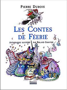 Amazon.fr - Les contes de féerie - Pierre Dubois, Roland Sabatier - Livres