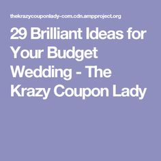 29 Brilliant Ideas for Your Budget Wedding - The Krazy Coupon Lady