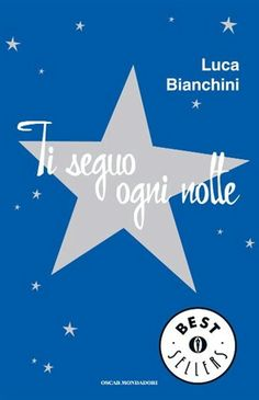 Ti seguo ogni notte - Luca Bianchini