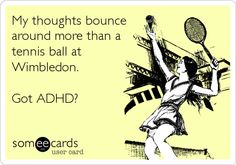Yes, I do have ADHD :)