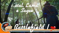 BATTLEFIELD 1™ | Metal - Lama e Sague | Big Boss Nervy 👍📢🎮