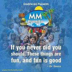 If you never did you should. These things are fun, and fun is good ~ Dr. Seuss #MMFuncity