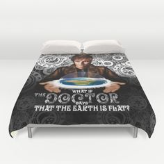 What if The Doctor who says that the earth is FLAT? Duvet Cover #DuvetCover #cover #flatearth #flatearthsociety #scifi #earth #earthday #motherearth #neo #sciencefiction #nasa #space #gogreen #8bit #retro #pixelart #doctorwho #davidtennant #10thdoctor #tardis #doctorwho #tardis #mashup #thelastsupper #thedoctor #whovian #autumnfall #nerd #geek #funny #cool #nerdy #geeky #timevortex #timelord #bad #wolf #nerds #fandom #timetravel #british #gallifrey #gallifrean #bluebox