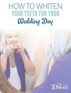 How To Whiten Your Teeth For Your Wedding Day | Brought To You By Crest 3D White