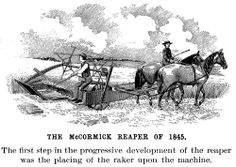 McCormick Reaper | in 1831 cyrus h mccormick of virginia built the first practical grain ...