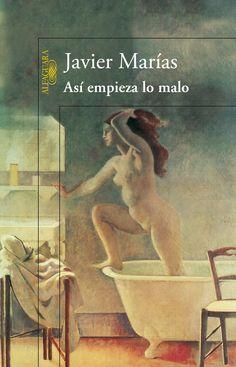 Así empieza lo malo / Javier Marías. Alfaguara, 2014