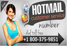 Is your #Hotmail account is not working fine? Call our Hotmail #Customer #Service #Support #Helpline #TollFree number 1-800-375-9851 to resolve Hotmail account problems. We offer excellent and totally unique #Technical #Support to each and every user through definitive Hotmail customer service toll free number for easy access of their account. Visit http://getemailsupport.com/hotmail-customer-service-number for more detail.