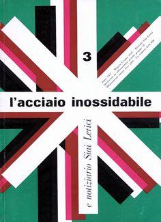 L'acciaio inossidabile e notiziario Siai Lerici N. 3 - 1958 maggio/giugno Rivista bimestrale - Anno XXV
