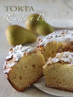 TORTA RICOTTA e PERE ricetta IMPASTO senza burro Best Italian Recipes, Mediterranean Recipes, Homemade Cakes, Fett, Cake Cookies, How To Make Cake, Muffin, Banana Bread, Food And Drink