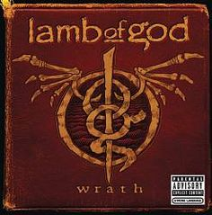 Lamb of God's Wrath album gotta be one of the best out there!