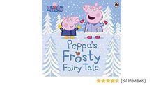 Peppa Pig: Peppa's Frosty Fairy Tale: Amazon.co.uk: Peppa Pig: Books