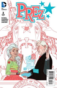 Preview: Prez #3,   Prez #3  Story: Mark Russell Art: Ben Caldwell, Mark Morales Cover: Ben Caldwell Publisher: DC Comics Publication Date: August 26th, 2015  ...,  #All-Comic #All-ComicPreviews #BenCaldwell #Comics #DCComics #MarkMorales #MarkRussell #previews #Prez