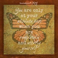 Be yourself quote via Facebook.com/IncredibleJoy
