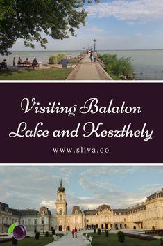Visiting Balaton Lake and Keszthely - Sliva Travel Around Europe, Europe Travel Guide, Travel Around The World, Travel Guides, Travel Advice, Beautiful Places In The World, Beautiful Places To Visit, Cool Places To Visit, European Travel Tips