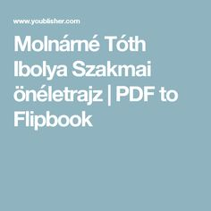 Molnárné Tóth Ibolya Szakmai önéletrajz | PDF to Flipbook