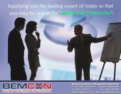 """Come join get right #Training & #Business consulting to become the """"Expert of Tomorrow"""" BEMCON info@BEMCON.co.uk"""