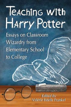 Teaching with Harry Potter: Essays on Classroom Wizardry from Elementary School to College ed. by Valerie Estelle Frankel - Read Harder Challenge Task Read a collection of essays École Harry Potter, Harry Potter Classes, Harry Potter Classroom, Hogwarts, Classroom Themes, Future Classroom, Google Classroom, Classroom Organization, Classroom Management